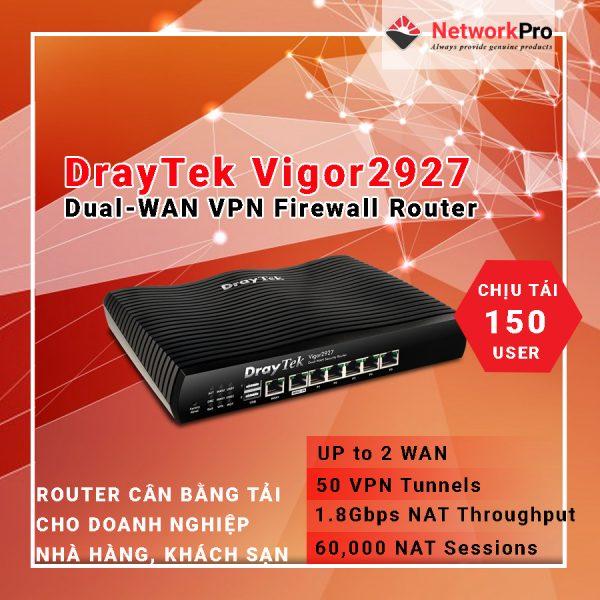 DrayTek Vigor2927 Dual-WAN VPN Firewall Router - NetworkPro.vn