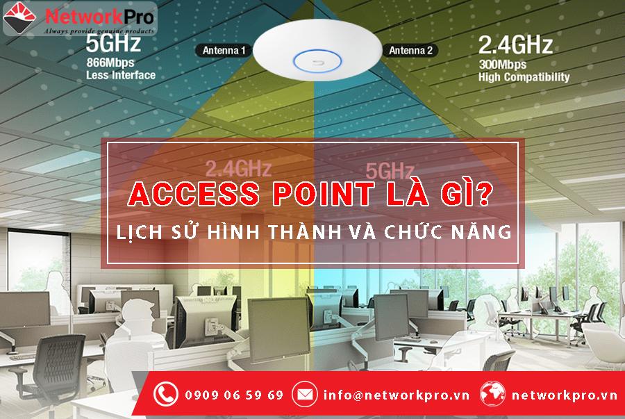 Access Point là gì? Lịch sử của Access Point