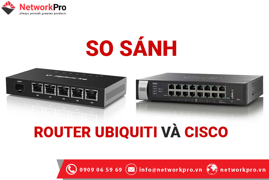 So sánh Router Ubiquiti và Cisco